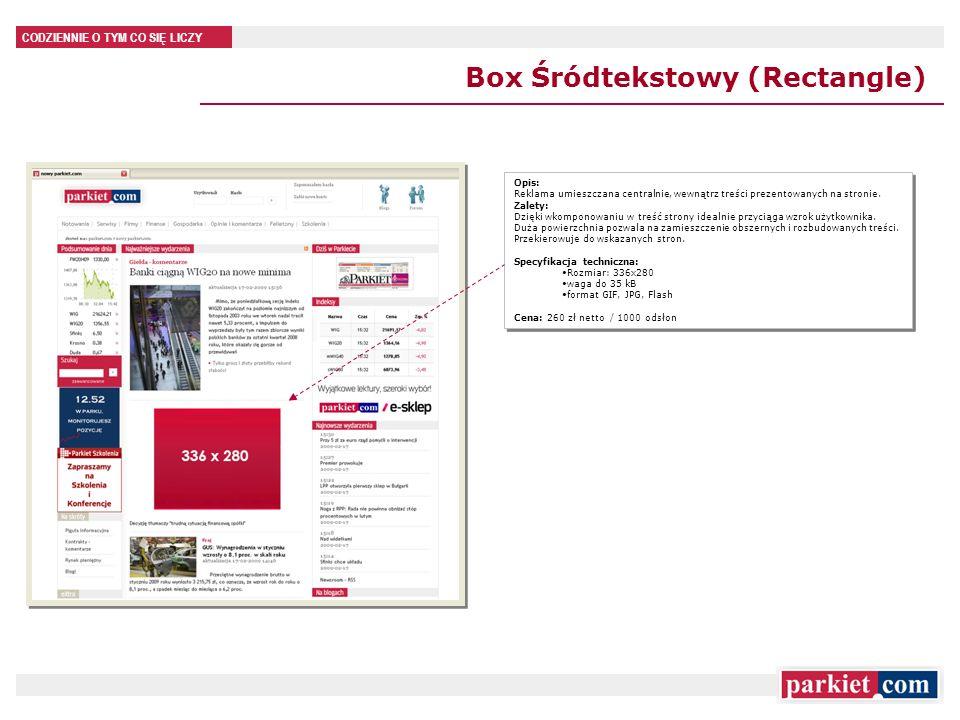 CODZIENNIE O TYM CO SIĘ LICZY Box Śródtekstowy (Rectangle) Opis: Reklama umieszczana centralnie, wewnątrz treści prezentowanych na stronie.