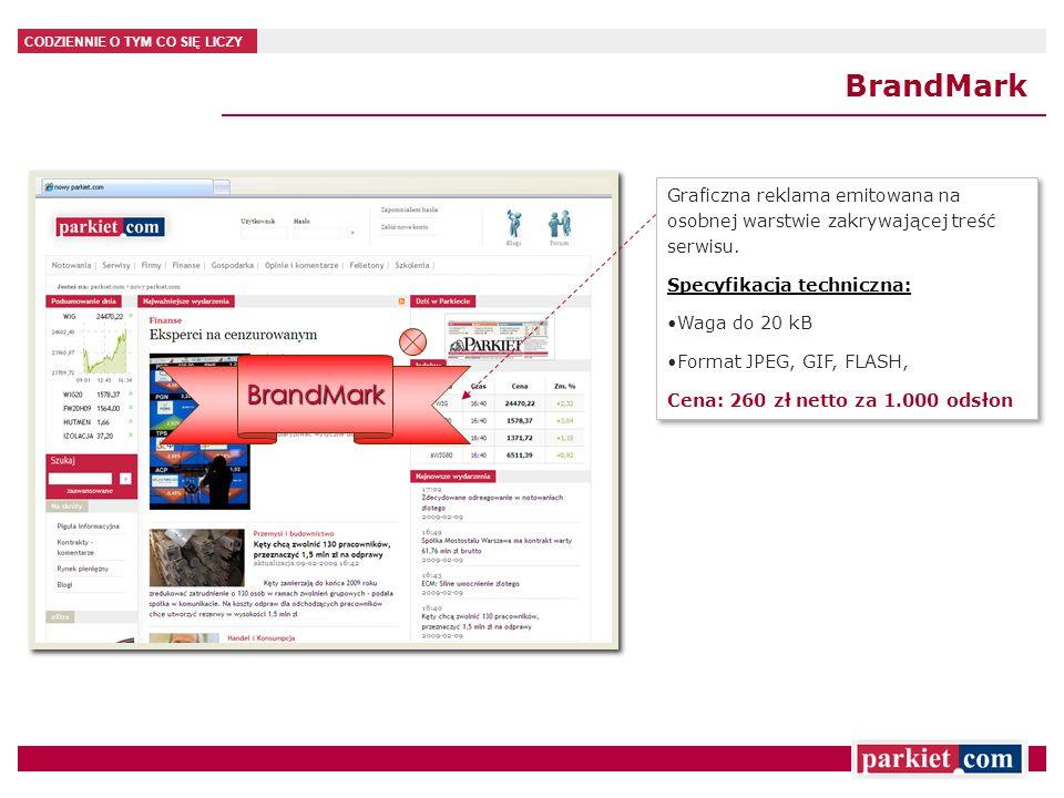 CODZIENNIE O TYM CO SIĘ LICZY Graficzna reklama emitowana na osobnej warstwie zakrywającej treść serwisu. Specyfikacja techniczna: Waga do 20 kB Forma