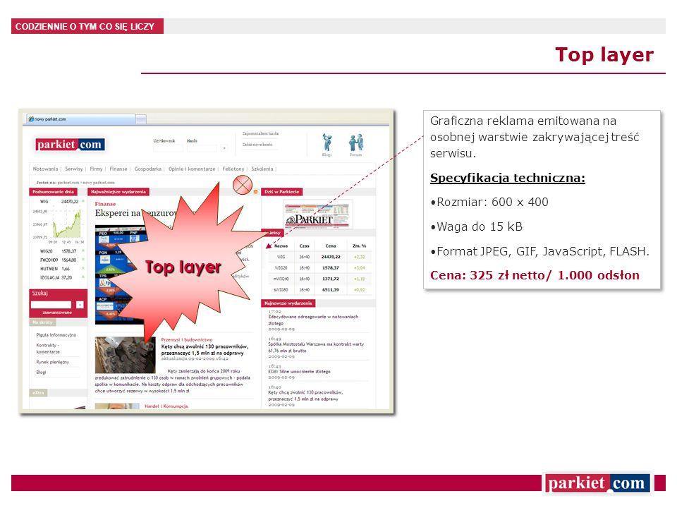 CODZIENNIE O TYM CO SIĘ LICZY Graficzna reklama emitowana na osobnej warstwie zakrywającej treść serwisu. Specyfikacja techniczna: Rozmiar: 600 x 400