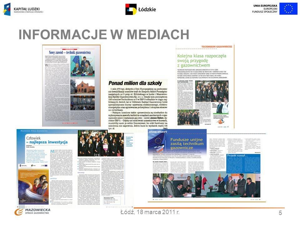 INFORMACJE W MEDIACH 5 Łódź, 18 marca 2011 r.