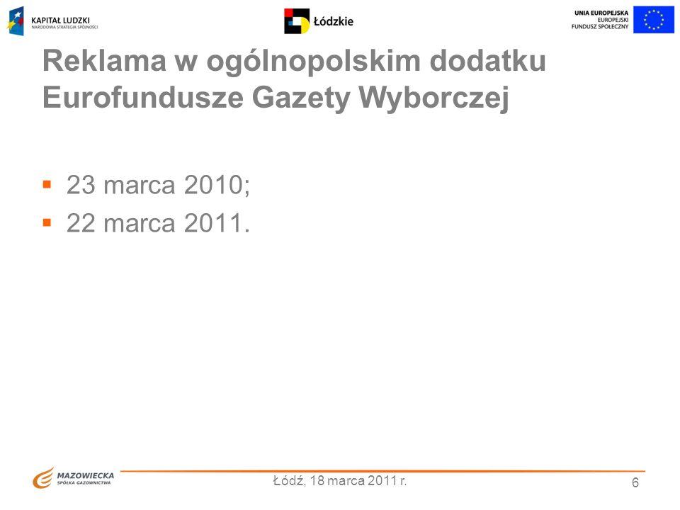 Reklama w ogólnopolskim dodatku Eurofundusze Gazety Wyborczej 23 marca 2010; 22 marca 2011.