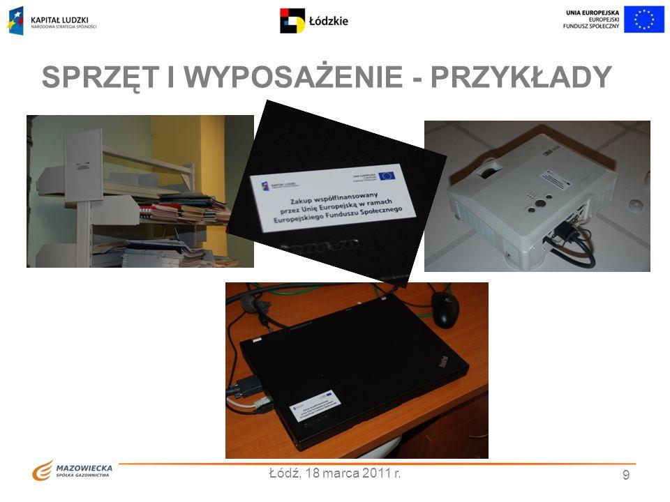 SPRZĘT I WYPOSAŻENIE - PRZYKŁADY 9 Łódź, 18 marca 2011 r.