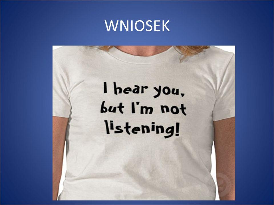 OSOBISTY TEST NA SŁUCHANIE Podczas rozmowy z innymi ważne jest by nawiązać kontakt wzrokowy.