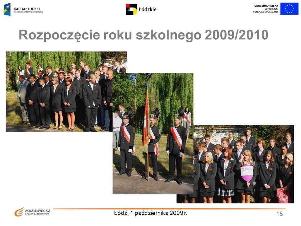 Łódź, 1 października 2009 r. 15 Rozpoczęcie roku szkolnego 2009/2010