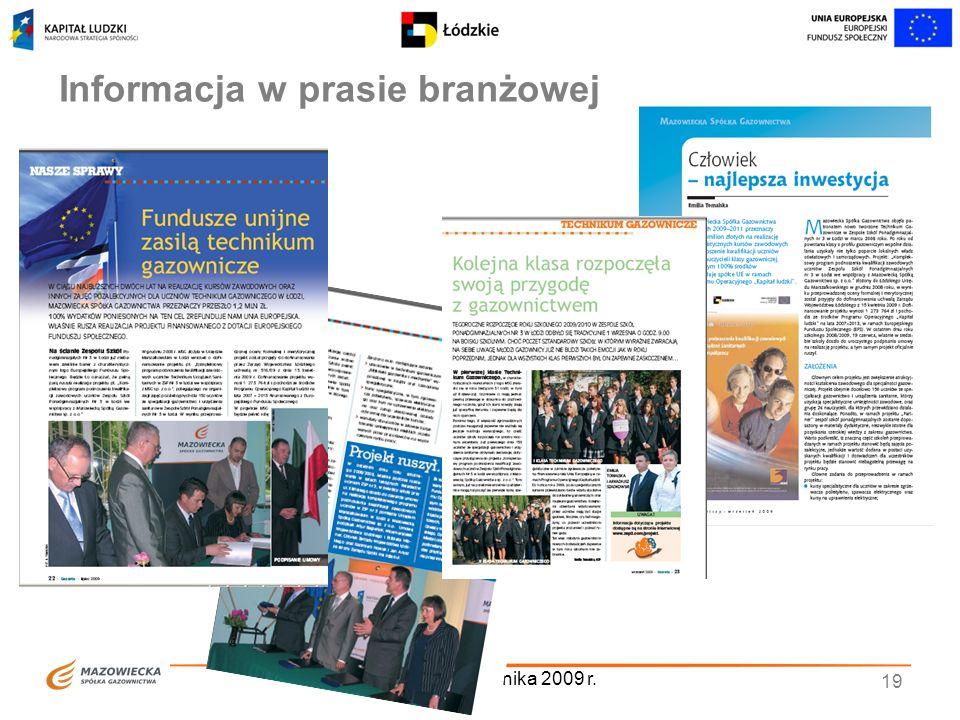 Łódź, 1 października 2009 r. 19 Informacja w prasie branżowej