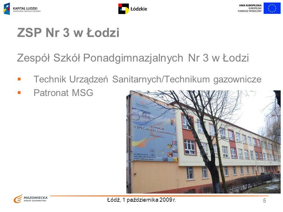 Łódź, 1 października 2009 r. 5 ZSP Nr 3 w Łodzi Zespół Szkół Ponadgimnazjalnych Nr 3 w Łodzi Technik Urządzeń Sanitarnych/Technikum gazownicze Patrona