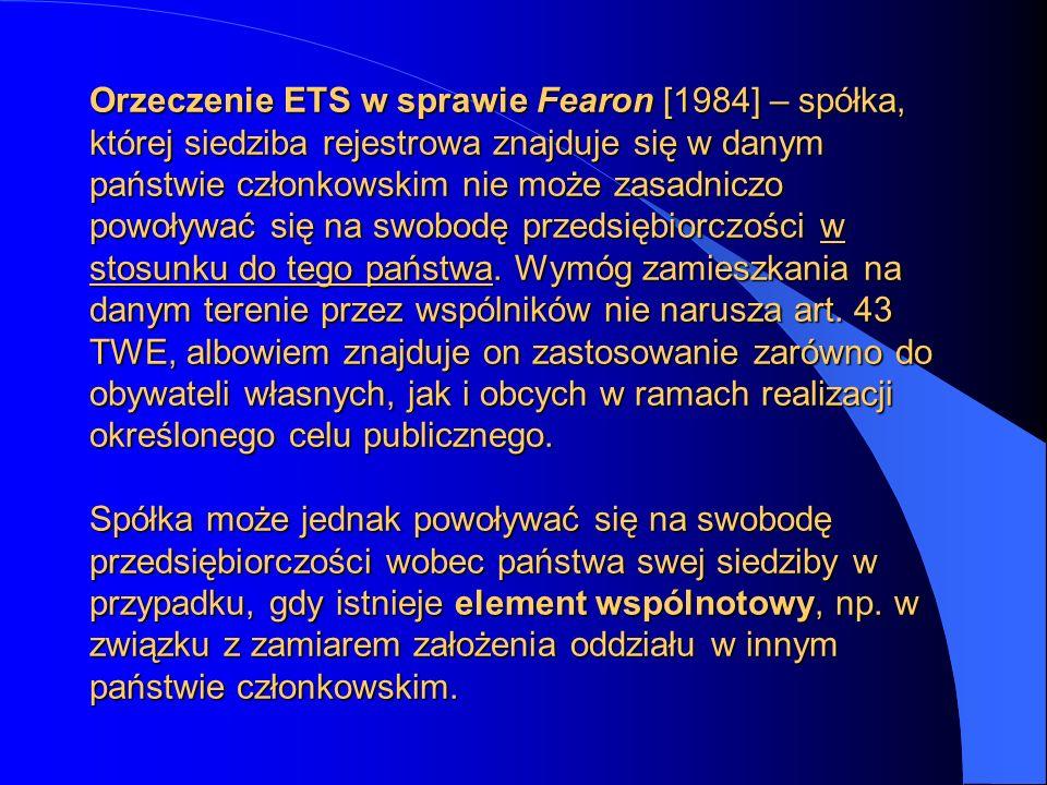 Orzeczenie ETS w sprawie Fearon [1984] – spółka, której siedziba rejestrowa znajduje się w danym państwie członkowskim nie może zasadniczo powoływać s