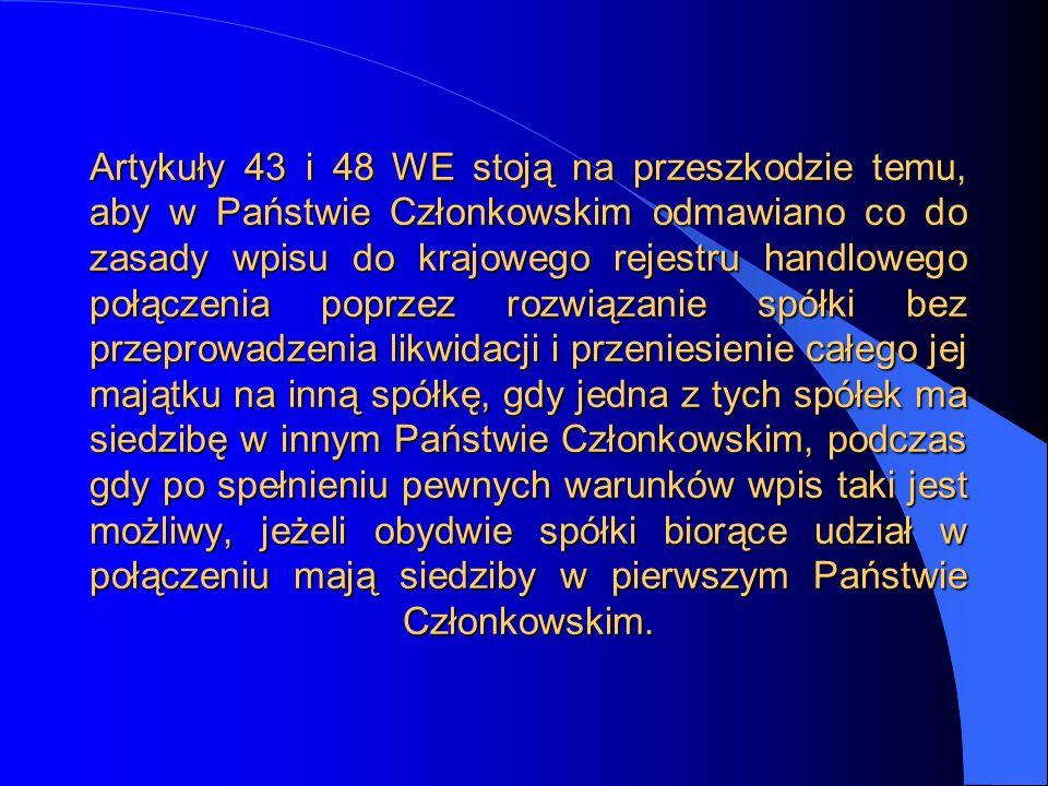 Artykuły 43 i 48 WE stoją na przeszkodzie temu, aby w Państwie Członkowskim odmawiano co do zasady wpisu do krajowego rejestru handlowego połączenia p