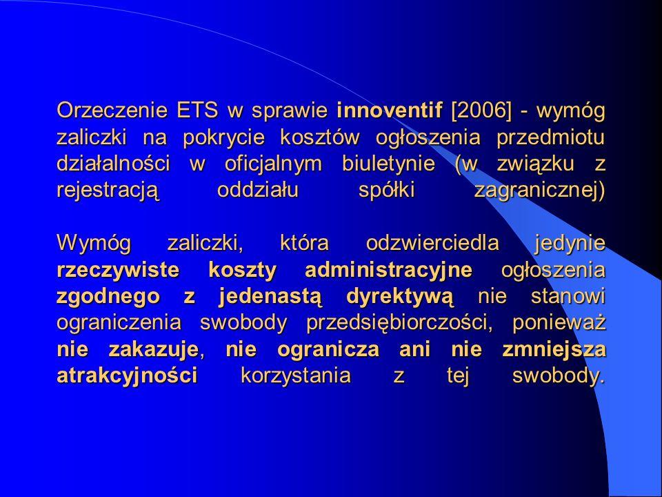 Orzeczenie ETS w sprawie innoventif [2006] - wymóg zaliczki na pokrycie kosztów ogłoszenia przedmiotu działalności w oficjalnym biuletynie (w związku