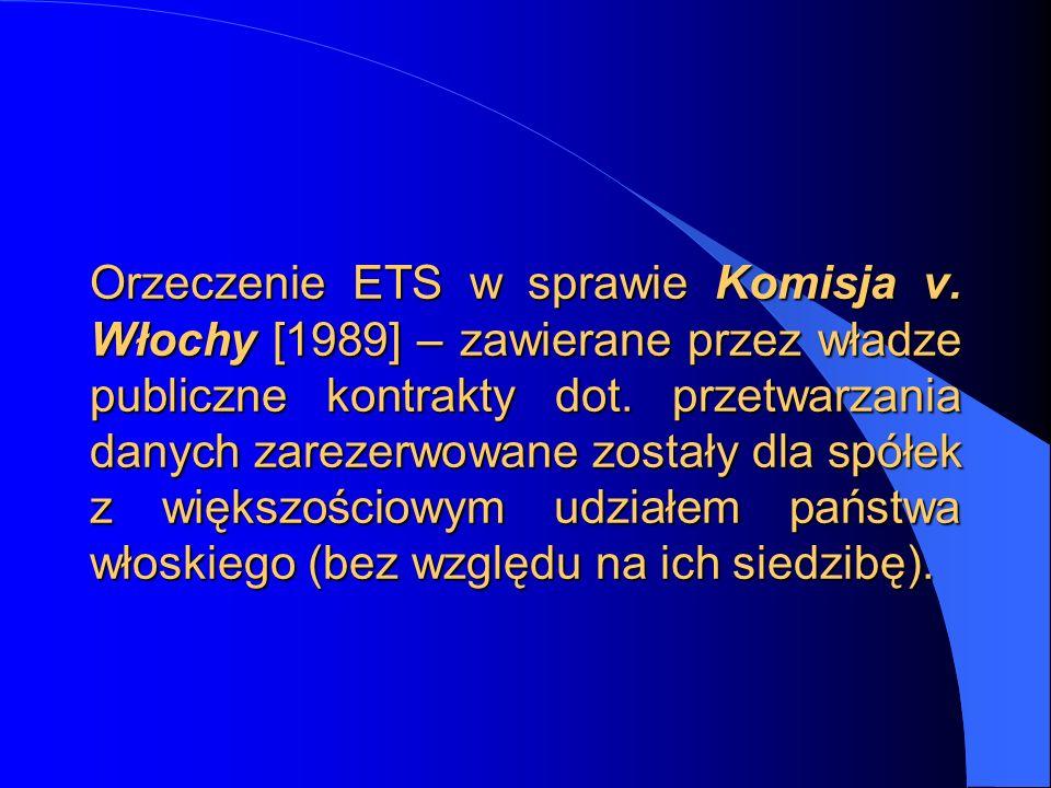 Orzeczenie ETS w sprawie Komisja v. Włochy [1989] – zawierane przez władze publiczne kontrakty dot. przetwarzania danych zarezerwowane zostały dla spó