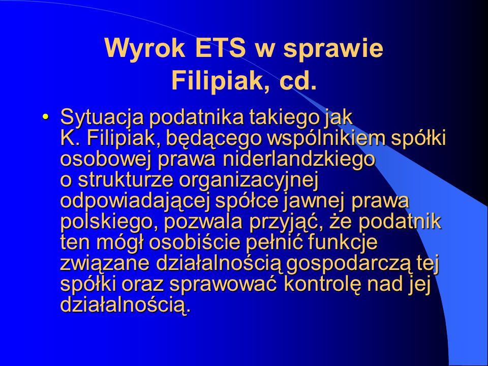 Wyrok ETS w sprawie Filipiak, cd. Sytuacja podatnika takiego jak K. Filipiak, będącego wspólnikiem spółki osobowej prawa niderlandzkiego o strukturze