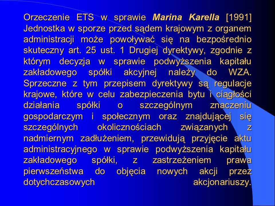 Orzeczenie ETS w sprawie Marina Karella [1991] Jednostka w sporze przed sądem krajowym z organem administracji może powoływać się na bezpośrednio skut