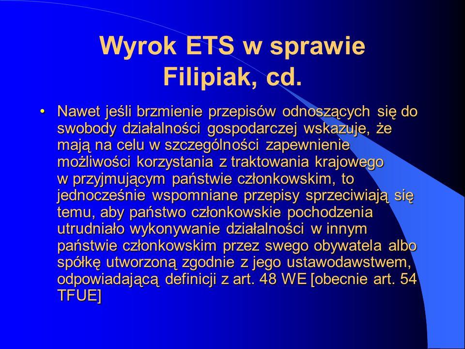 Wyrok ETS w sprawie Filipiak, cd.Artykuły 43 WE i 49 WE [obecnie: art.