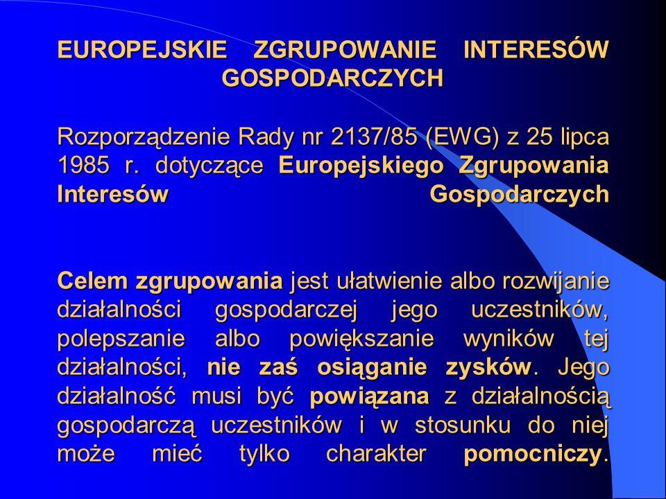 EUROPEJSKIE ZGRUPOWANIE INTERESÓW GOSPODARCZYCH Rozporządzenie Rady nr 2137/85 (EWG) z 25 lipca 1985 r. dotyczące Europejskiego Zgrupowania Interesów