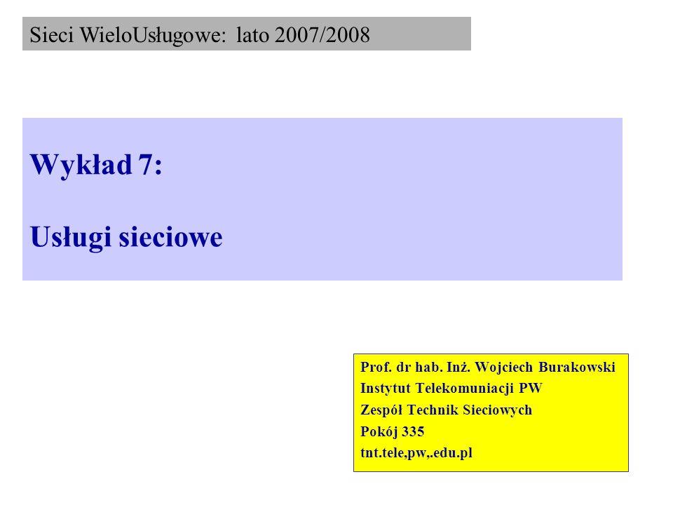 Wykład 7: Usługi sieciowe Prof.dr hab. Inż.