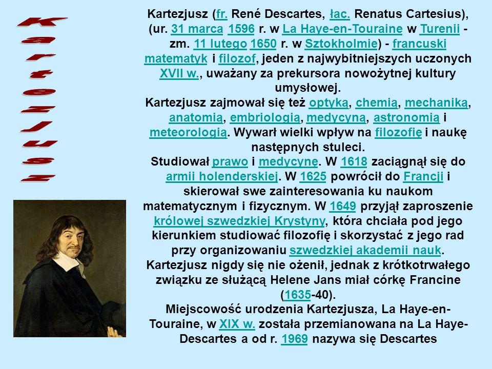 Kartezjusz (fr.René Descartes, łac. Renatus Cartesius), (ur.