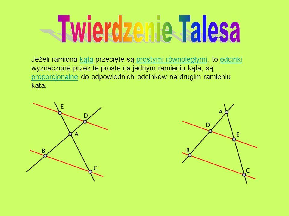 Jeżeli ramiona kąta przecięte są prostymi równoległymi, to odcinki wyznaczone przez te proste na jednym ramieniu kąta, są proporcjonalne do odpowiednich odcinków na drugim ramieniu kąta.kątaprostymi równoległymiodcinki proporcjonalne