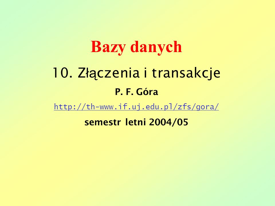 Bazy danych - wykład 1012 And now for something completely different…