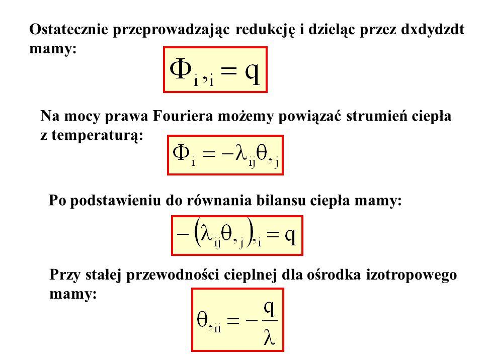 Ostatecznie przeprowadzając redukcję i dzieląc przez dxdydzdt mamy: Na mocy prawa Fouriera możemy powiązać strumień ciepła z temperaturą: Po podstawie