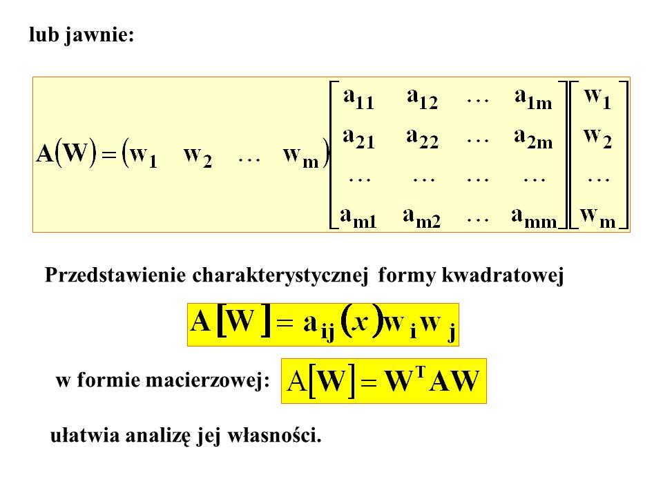 lub jawnie: Przedstawienie charakterystycznej formy kwadratowej w formie macierzowej: ułatwia analizę jej własności.