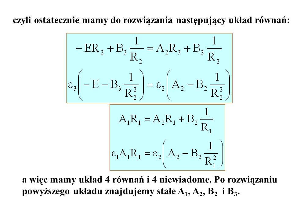czyli ostatecznie mamy do rozwiązania następujący układ równań: a więc mamy układ 4 równań i 4 niewiadome. Po rozwiązaniu powyższego układu znajdujemy