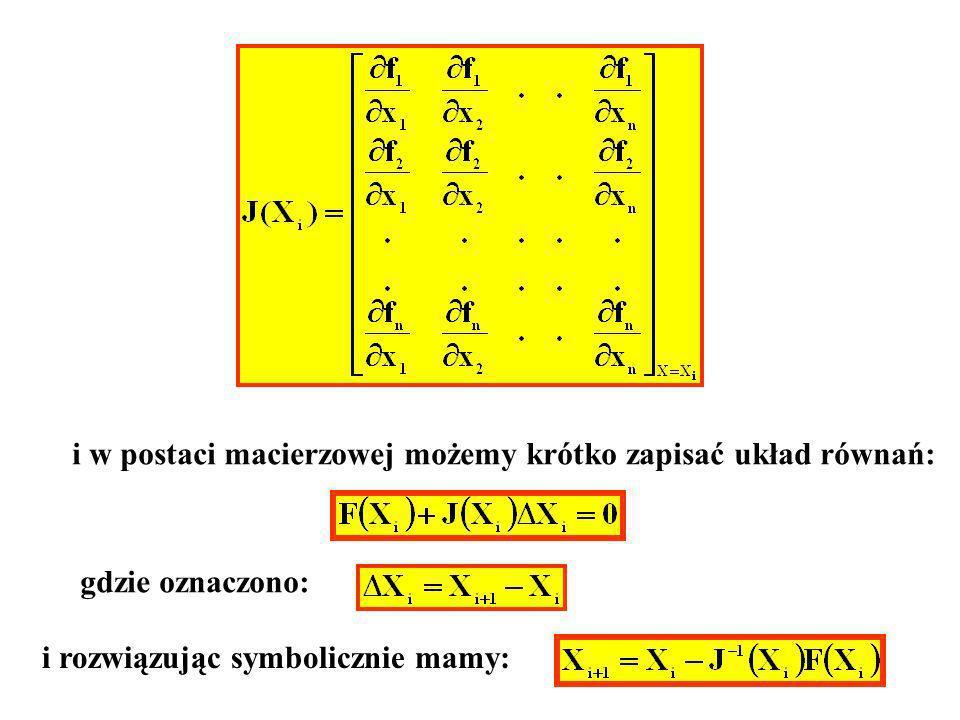 i w postaci macierzowej możemy krótko zapisać układ równań: gdzie oznaczono: i rozwiązując symbolicznie mamy: