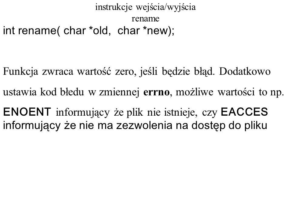 instrukcje wejścia/wyjścia niebuforowane close creat eof lseek open read tell write (jest ich znacznie mniej niż buforowanych)