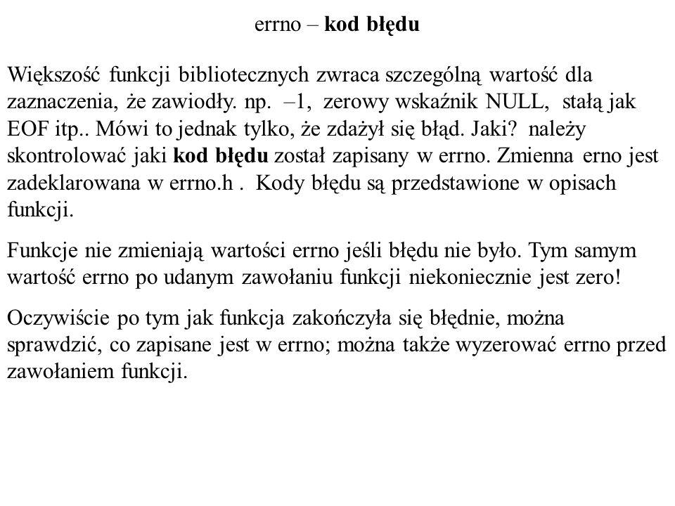 errno #include int n; main() { /* rmdir( testowa_kartoteka ); */ n=mkdir( testowa_kartoteka ,0774); if(errno==EEXIST) printf( \n !.