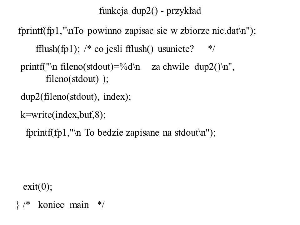 funkcja dup2() - przykład fprintf(fp1,