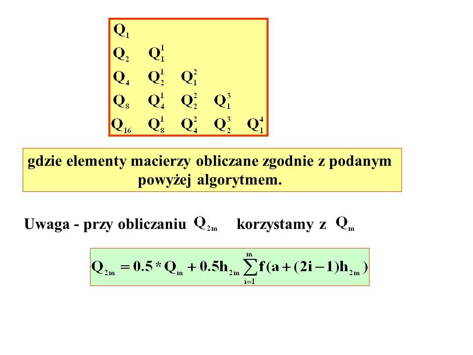 gdzie elementy macierzy obliczane zgodnie z podanym powyżej algorytmem. Uwaga - przy obliczaniukorzystamy z