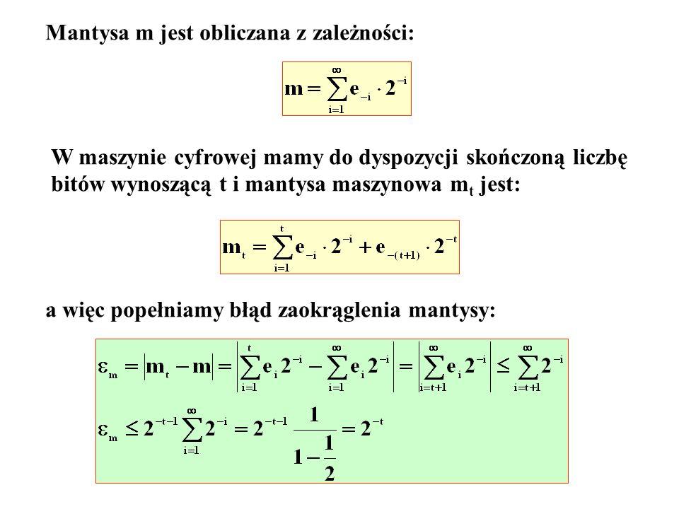 c - cecha Przykład: x=znak liczby  mantysa  znak cechy  cecha x=0 1110 011 zmieniamy jeden bit: x=0 1111 011 i mamy: Spróbujmy przedstawić w tej maszynie liczbę x=7.25 cecha: 2 3 i mantysa m=7.25/8=0.90625