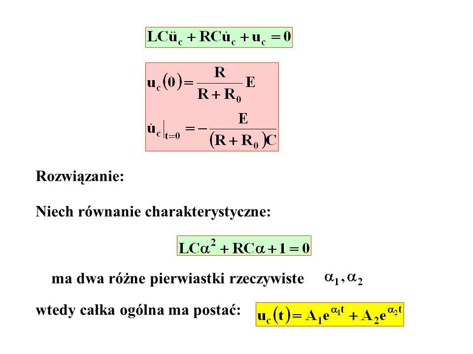 Rozwiązanie: Niech równanie charakterystyczne: ma dwa różne pierwiastki rzeczywiste wtedy całka ogólna ma postać: