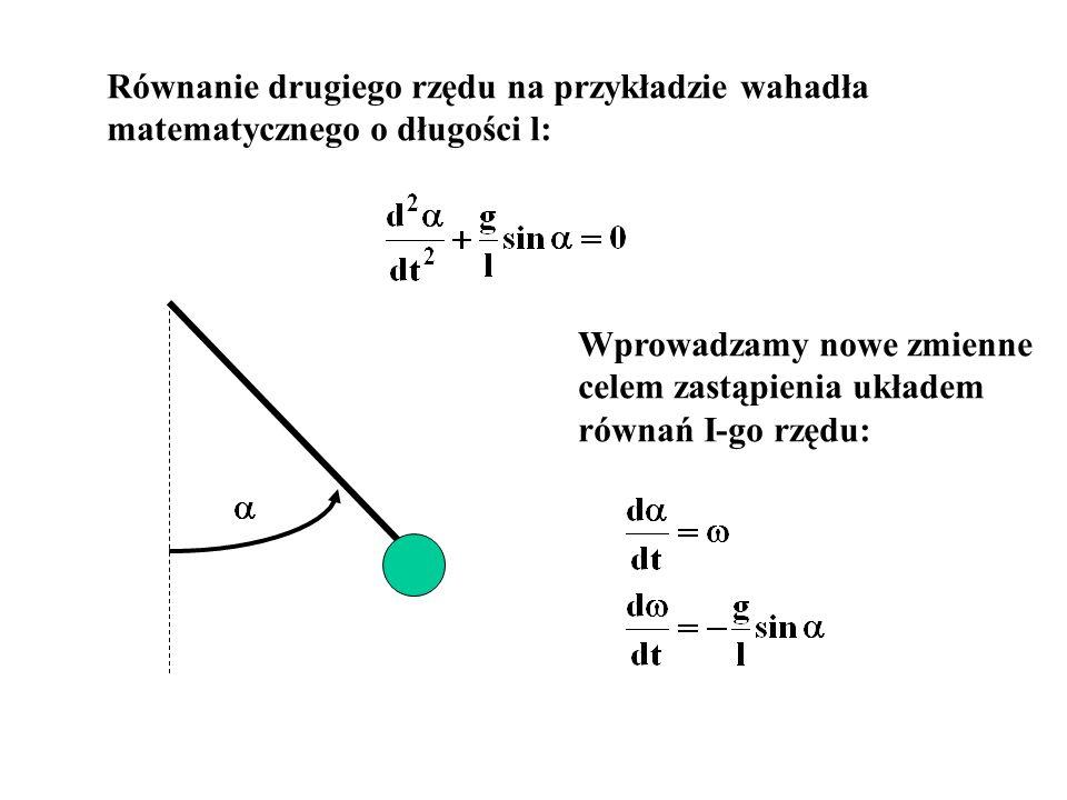 Równanie drugiego rzędu na przykładzie wahadła matematycznego o długości l: Wprowadzamy nowe zmienne celem zastąpienia układem równań I-go rzędu: