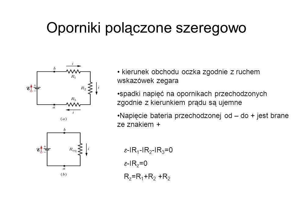 Obwód z dwoma bateriami bateriaopornik bateria Analiza układu: kierunek przejścia układu przeciwny do wsk.