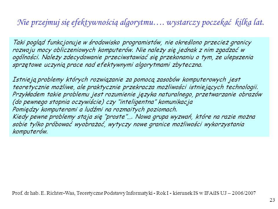 Prof. dr hab. E. Richter-Was, Teoretyczne Podstawy Informatyki - Rok I - kierunek IS w IFAiIS UJ – 2006/2007 23 Taki pogląd funkcjonuje w środowisko p