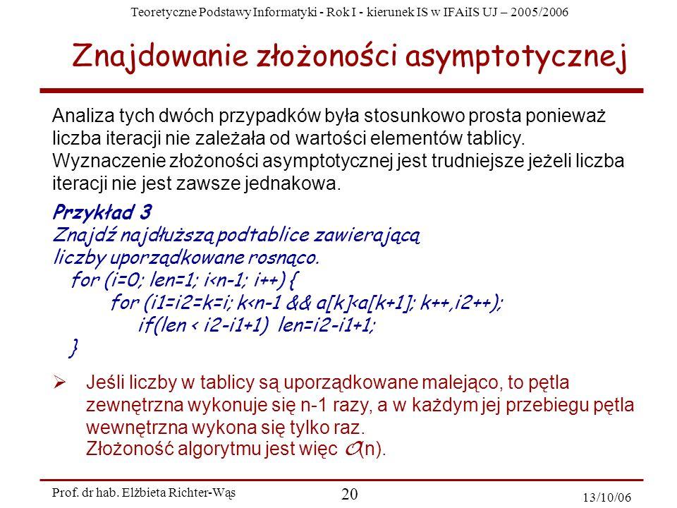 Teoretyczne Podstawy Informatyki - Rok I - kierunek IS w IFAiIS UJ – 2005/2006 Prof. dr hab. Elżbieta Richter-Wąs 20 13/10/06 Analiza tych dwóch przyp