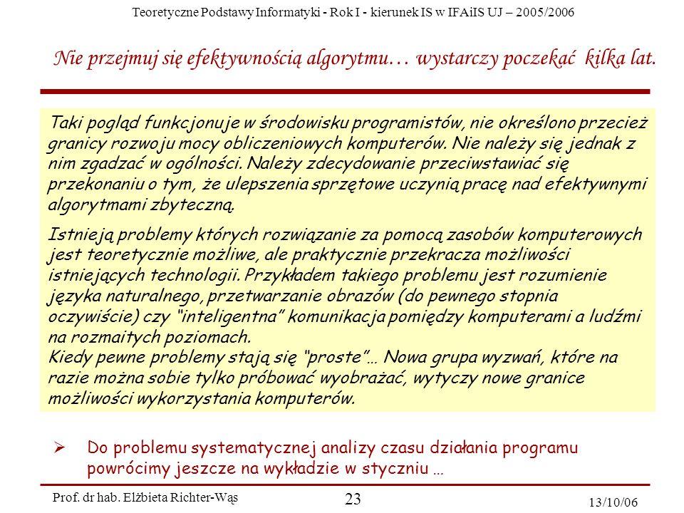 Teoretyczne Podstawy Informatyki - Rok I - kierunek IS w IFAiIS UJ – 2005/2006 Prof. dr hab. Elżbieta Richter-Wąs 23 13/10/06 Do problemu systematyczn