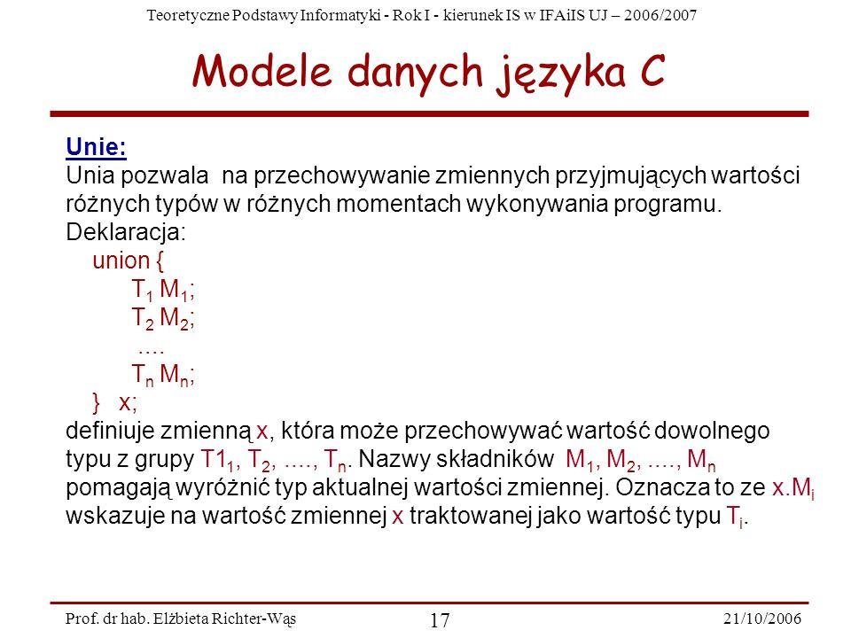 Teoretyczne Podstawy Informatyki - Rok I - kierunek IS w IFAiIS UJ – 2006/2007 21/10/2006 17 Prof. dr hab. Elżbieta Richter-Wąs Unie: Unia pozwala na