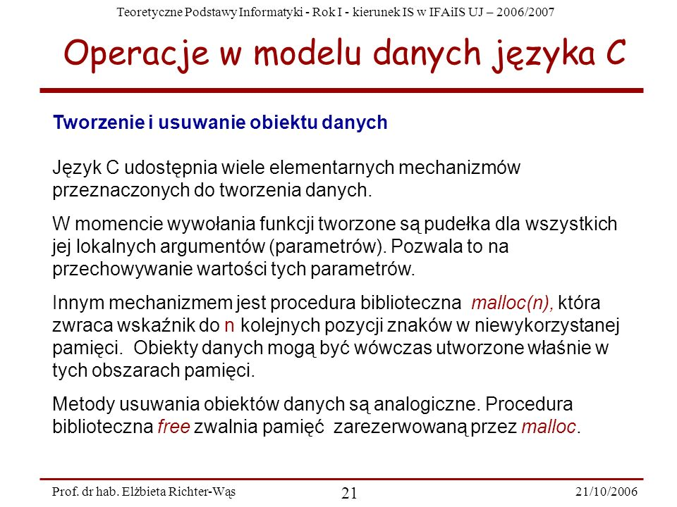 Teoretyczne Podstawy Informatyki - Rok I - kierunek IS w IFAiIS UJ – 2006/2007 21/10/2006 21 Prof. dr hab. Elżbieta Richter-Wąs Operacje w modelu dany