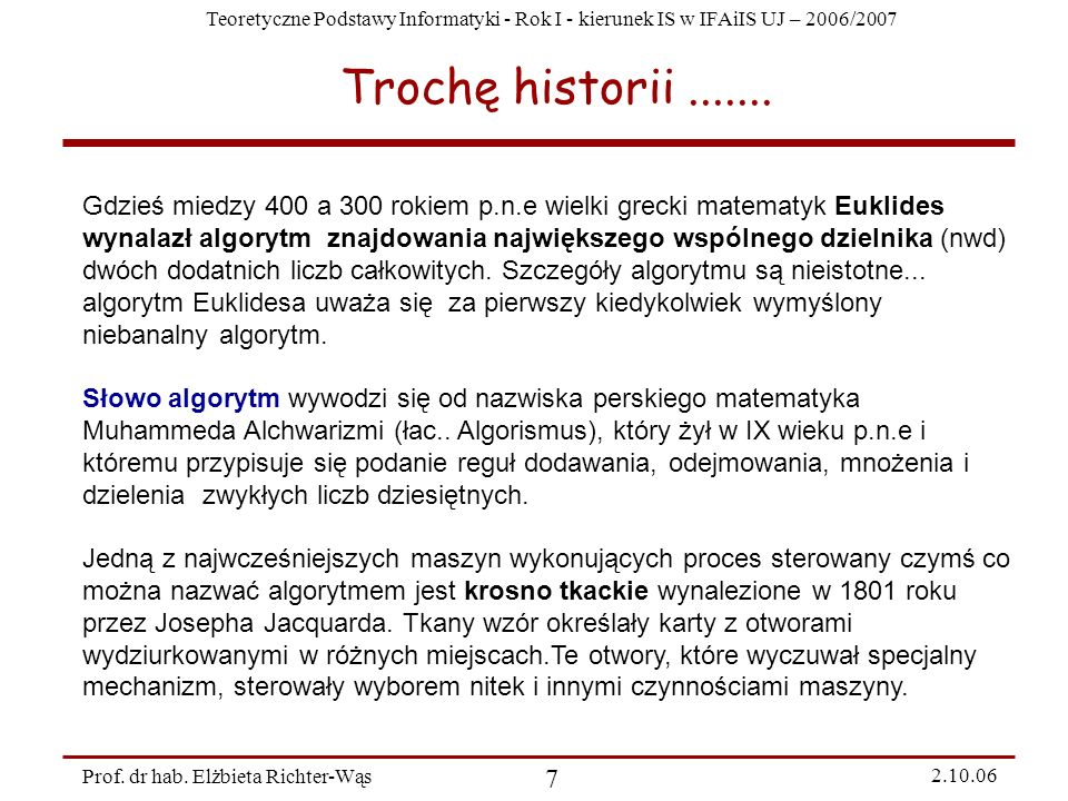 Teoretyczne Podstawy Informatyki - Rok I - kierunek IS w IFAiIS UJ – 2006/2007 Prof. dr hab. Elżbieta Richter-Wąs 7 2.10.06 Gdzieś miedzy 400 a 300 ro