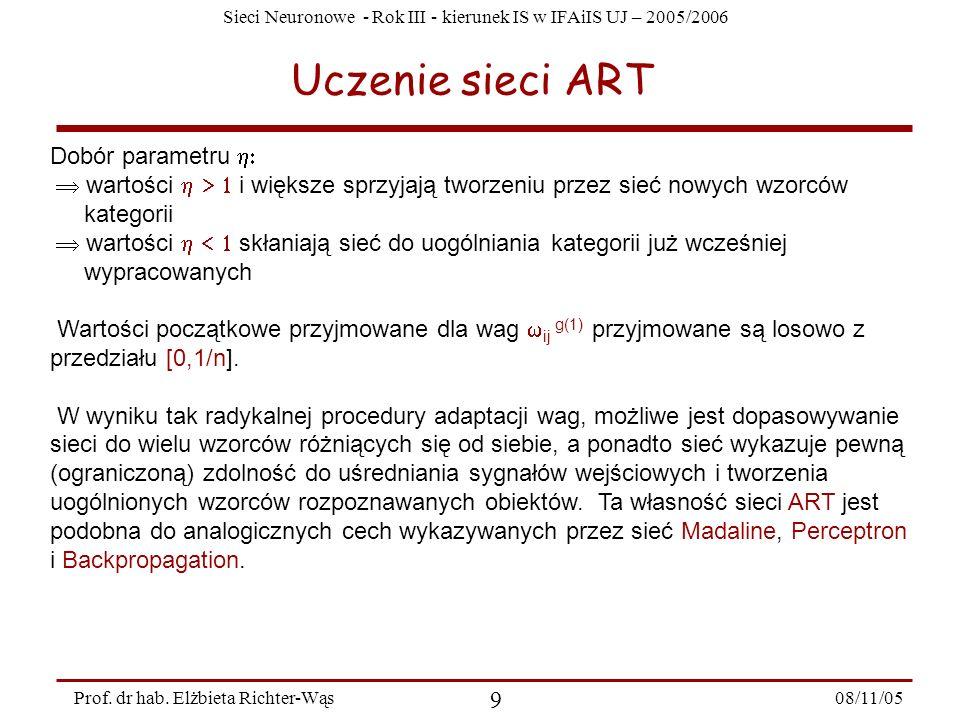 Sieci Neuronowe - Rok III - kierunek IS w IFAiIS UJ – 2005/2006 08/11/05 10 Prof.