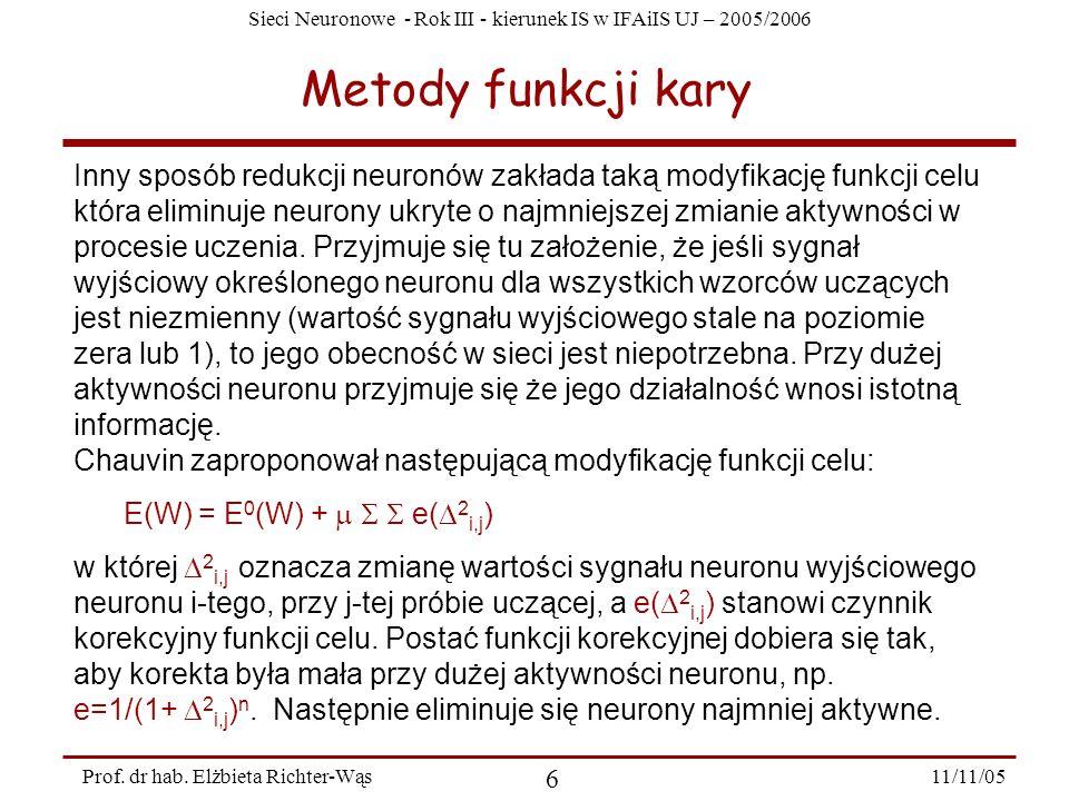 Sieci Neuronowe - Rok III - kierunek IS w IFAiIS UJ – 2005/2006 11/11/05 7 Prof.