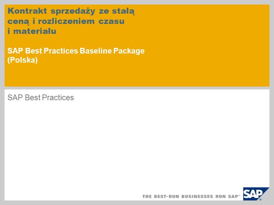 Kontrakt sprzedaży ze stałą ceną i rozliczeniem czasu i materiału SAP Best Practices Baseline Package (Polska) SAP Best Practices
