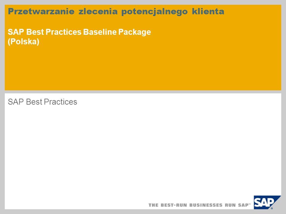 Przetwarzanie zlecenia potencjalnego klienta SAP Best Practices Baseline Package (Polska) SAP Best Practices