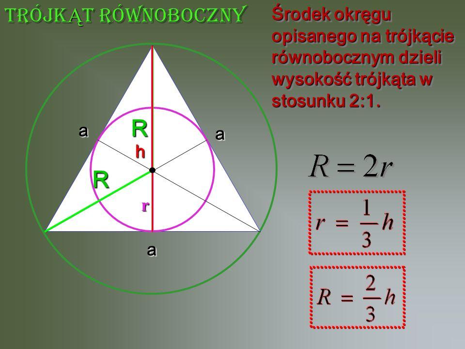 R r R a a a Środek okręgu opisanego na trójkącie równobocznym dzieli wysokość trójkąta w stosunku 2:1. Środek okręgu opisanego na trójkącie równoboczn