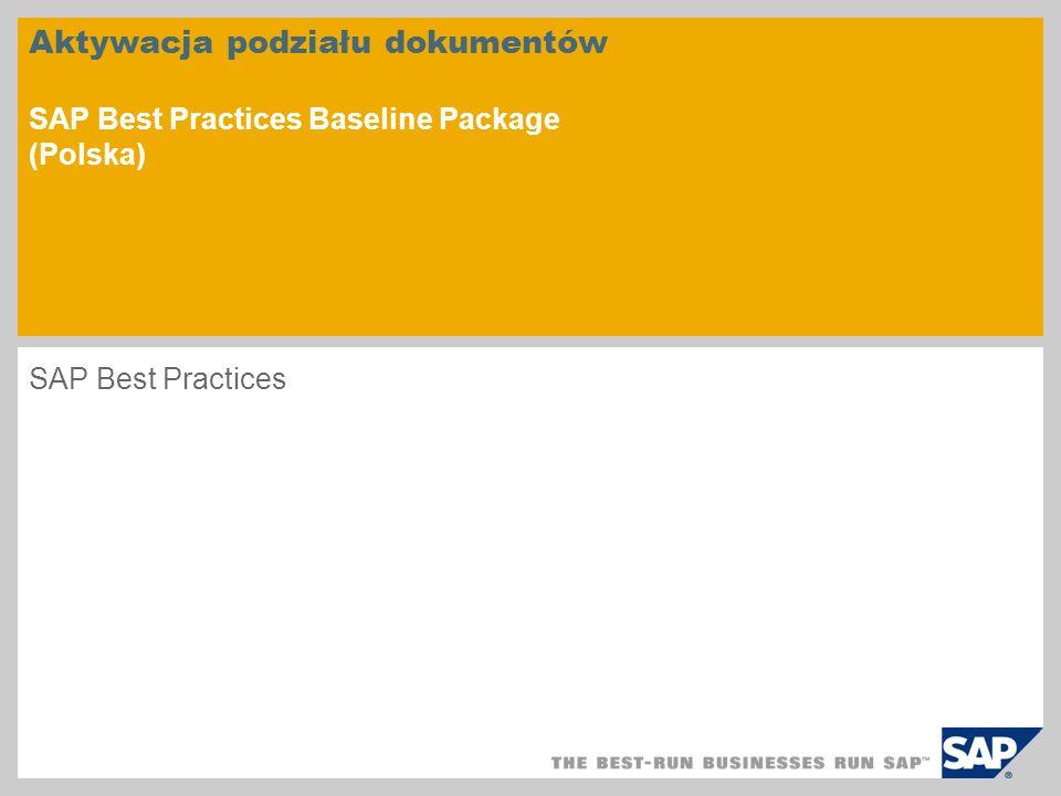 Aktywacja podziału dokumentów SAP Best Practices Baseline Package (Polska) SAP Best Practices