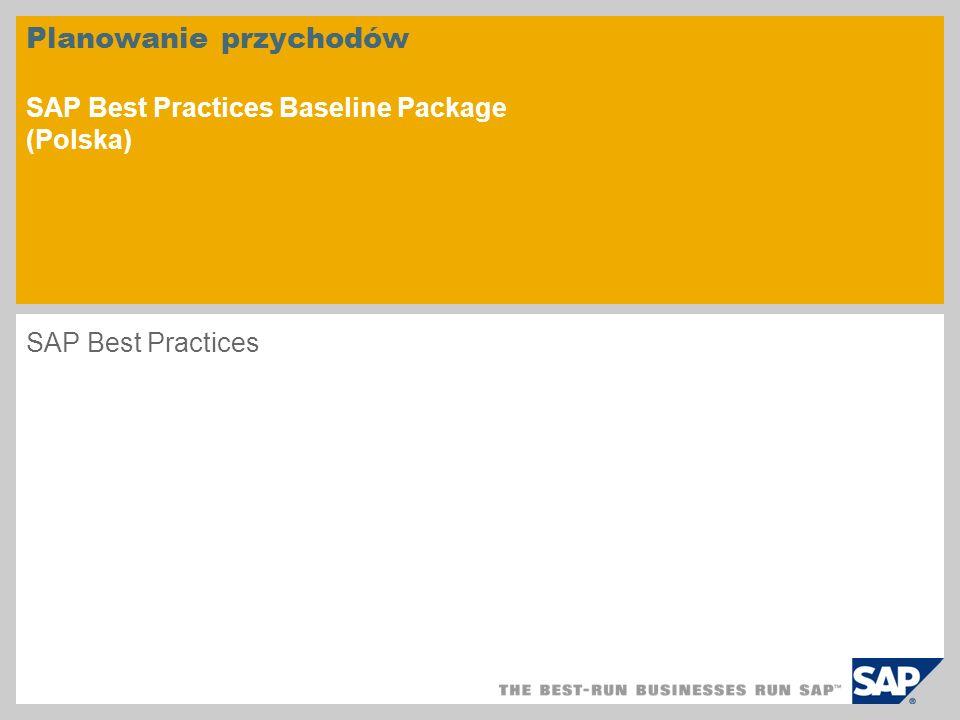 Planowanie przychodów SAP Best Practices Baseline Package (Polska) SAP Best Practices