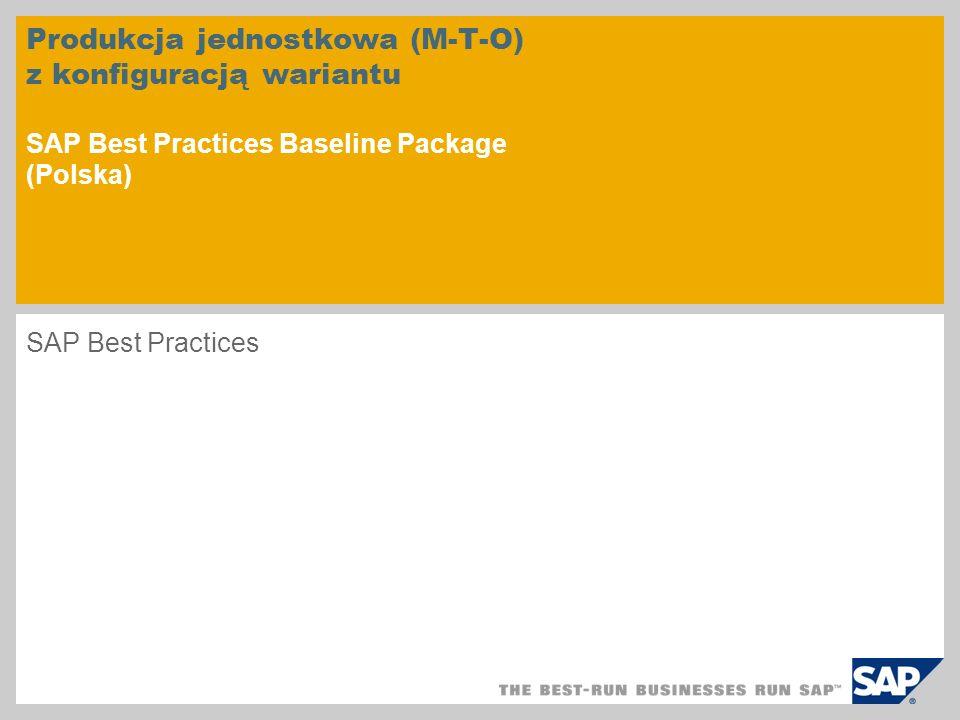 Produkcja jednostkowa (M-T-O) z konfiguracją wariantu SAP Best Practices Baseline Package (Polska) SAP Best Practices