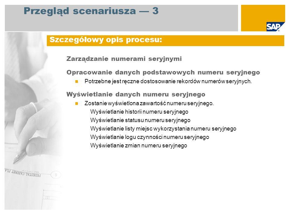 Zarządzanie numerami seryjnymi Opracowanie danych podstawowych numeru seryjnego Potrzebne jest ręczne dostosowanie rekordów numerów seryjnych. Wyświet