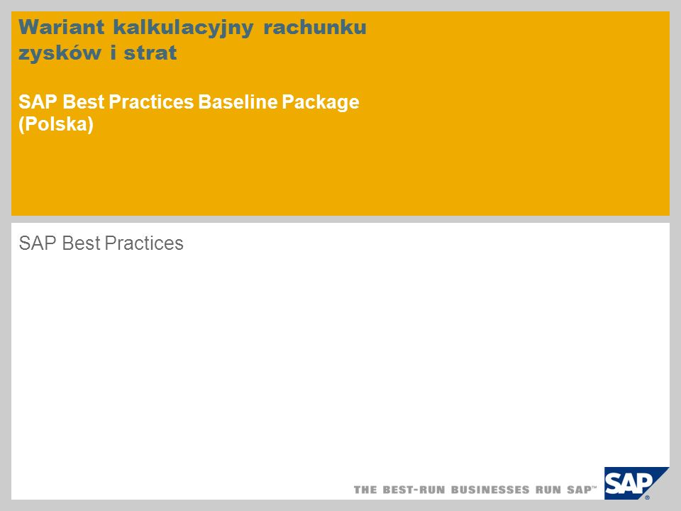 Wariant kalkulacyjny rachunku zysków i strat SAP Best Practices Baseline Package (Polska) SAP Best Practices